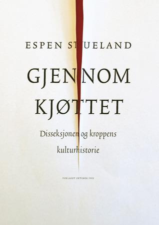 Gjennom kjøttet Espen Stueland