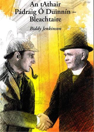 An tAthair Pádraig Ó Duinnín - Bleachtaire Biddy Jenkinson