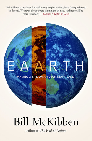 Eaarth: Making a Life on a Tough New Planet  by  Bill McKibben