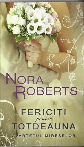 Fericiti pentru Totdeauna (Cvartetul Mireselor, #4) Nora Roberts