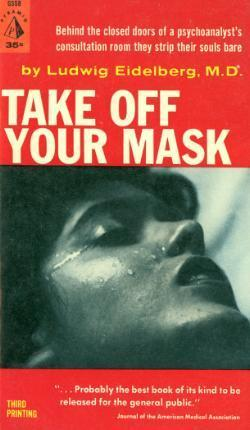 Take Off Your Mask  by  Ludwig Eidelberg