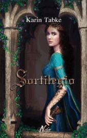 Sortilegio (El legado de la espada de sangre, #2)  by  Karin Tabke