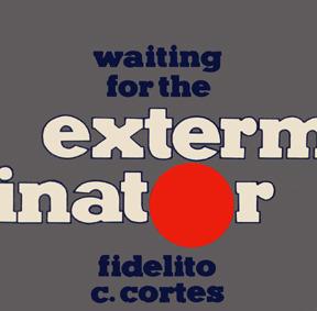 Waiting for the Exterminator Fidelito Cortes
