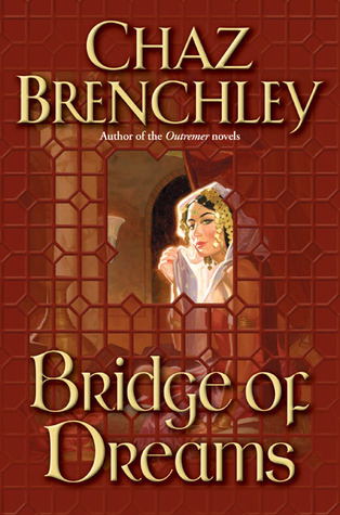 Bridge of Dreams (Selling Water By the River #1) Chaz Brenchley