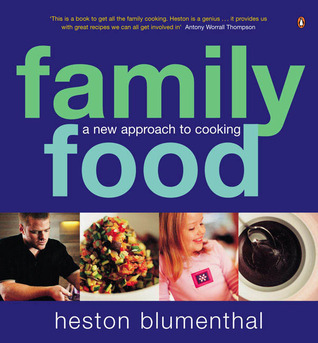 Family Food: A New Approach to Cooking  by  Heston Blumenthal