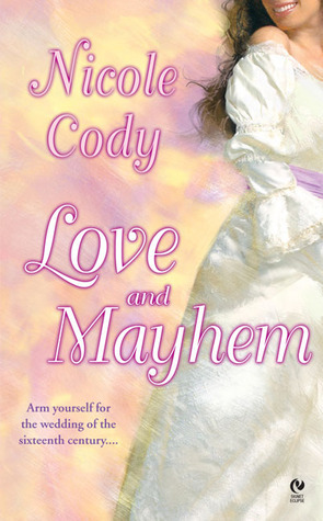 Love and Mayhem  by  Nicole Cody