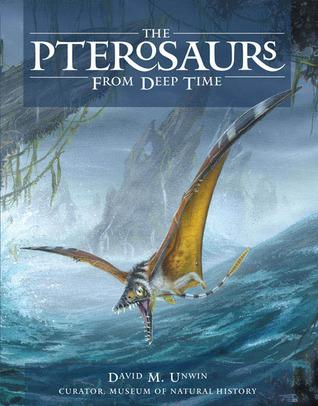 The Pterosaurs David M. Unwin