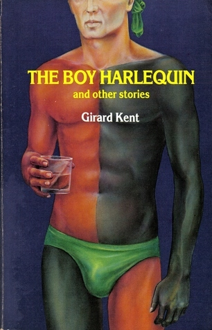 The Boy Harlequin and Other Stories  by  Girard Kent