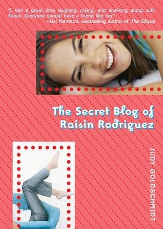 The Secret Blog of Raisin Rodriguez Judy Goldschmidt