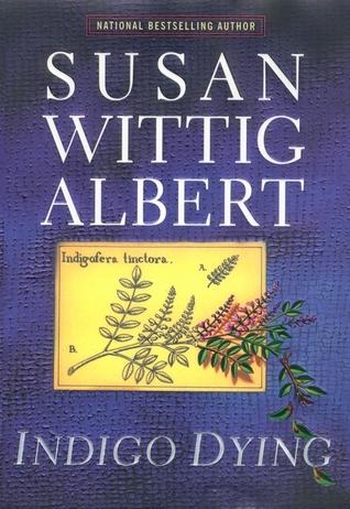 Indigo Dying (China Bayles Mystery, Book 11)  by  Susan Wittig Albert