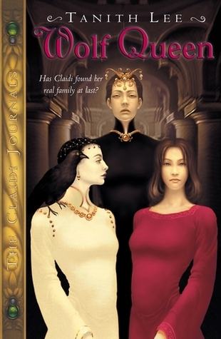 Wolf Queen (Claidi Journals, #3) Tanith Lee