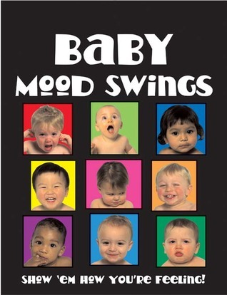 Baby Mood Swings  by  Jocelyn Jamison