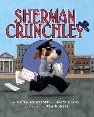 Sherman Crunchley  by  Laura Joffe Numeroff