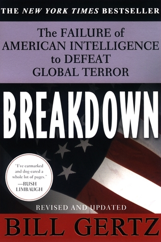Breakdown: The Failure of American Intelligence to Defeat Global Terror  by  Bill Gertz