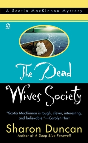 Dead Wives Society:: A Scotia Mackinnon Mystery  by  Sharon Duncan