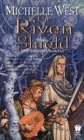The Riven Shield (The Sun Sword, #5) Michelle West