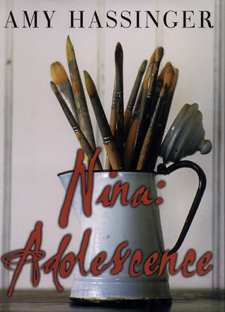 Nina: Adolescence  by  Amy Hassinger