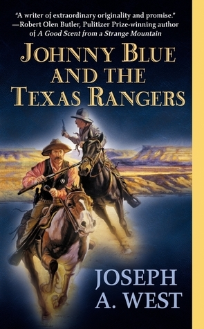 Johnny Blue And The Texas Rangers  by  Joseph A. West