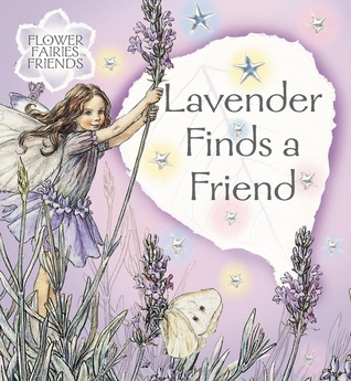 Lavender Finds a Friend Cicely Mary Barker