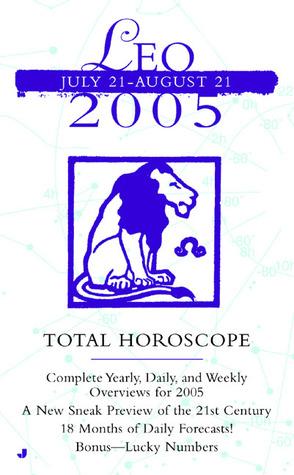 Leo (Total Horoscopes 2005) Jove Publications