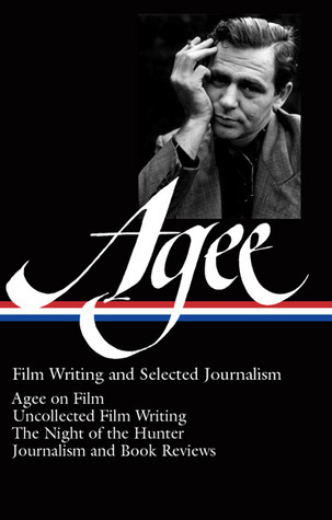Film Writing and Selected Journalism  by  James Agee