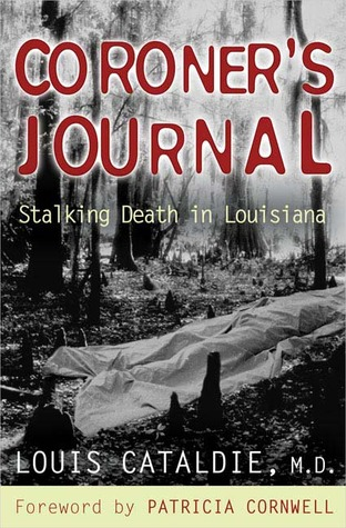 Coroners Journal: Stalking Death in Louisiana  by  Louis Cataldie