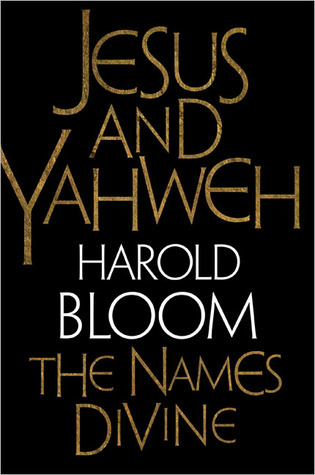 Jesus and Yahweh: The Names Divine  by  Harold Bloom