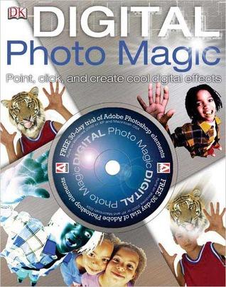 Digital Photo Magic [With CDROM]  by  Alan Buckingham