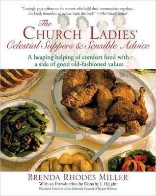 The Church Ladies Celestial Suppers and Sensible Advice  by  Brenda Rhodes Miller