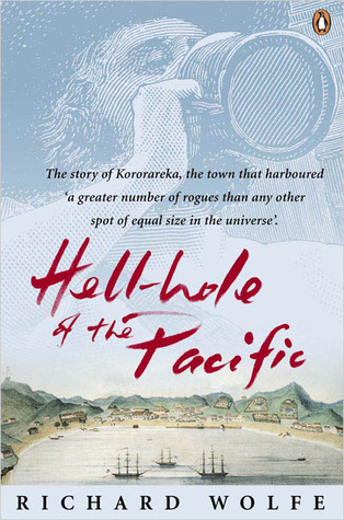 Hell-hole of the Pacific  by  Richard Wolfe