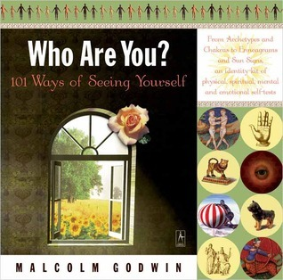 Who Are You?: 101 Ways of Seeing Yourself Malcolm Godwin