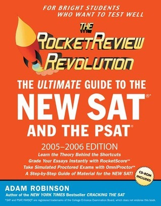 The Rocket Review Revolution: The Ultimate Guide to the New SAT and the PSAT 2005-2006 Edition Adam Robinson
