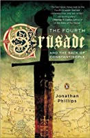 The Fourth Crusade: And the Sack of Constantinople  by  Jonathan Phillips