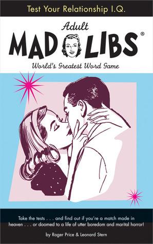 Test Your Relationship I.Q. Mad Libs Leonard Stern