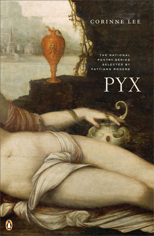 Pyx (National Poetry Series)  by  Corinne Lee