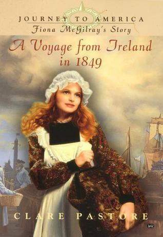 Journey to America #1 (DIGEST): Fiona McGilrays Story: Voyage from Ireland in 1849 Clare Pastore