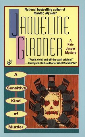 A Sensitive Kind of Murder (Kate Jasper, #12)  by  Jaqueline Girdner