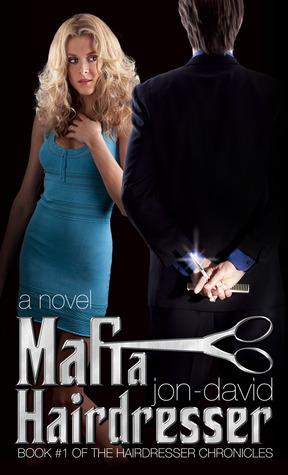 Mafia Hairdresser (Series, #1)  by  Jon-David