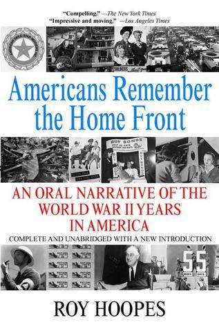Americans Remember the Homefront Roy Hoopes