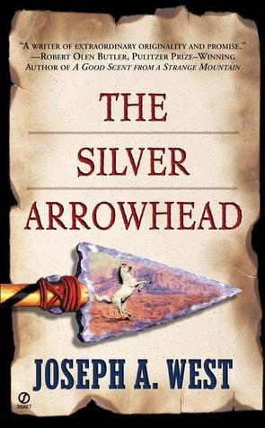 The Silver Arrowhead  by  Joseph A. West
