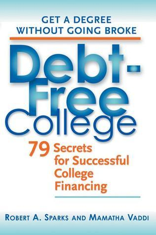 Debt-Free College  by  Robert A. Sparks