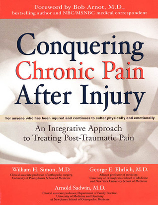 Conquering Chronic Pain After Injury William H. Simon