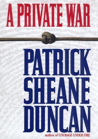 A Private War Patrick Sheane Duncan