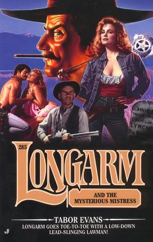 Longarm and the Mysterious Mistress (Longarm, #285) Tabor Evans