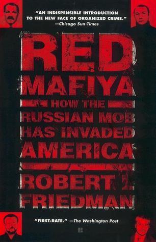 Red Mafiya  by  Robert I. Friedman