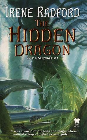 The Hidden Dragon: The Stargods #1  by  Irene Radford