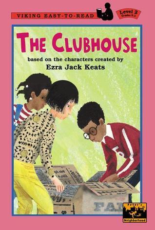 The Clubhouse Ezra Jack Keats