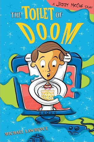 Toilet of Doom: A Jiggy McCue Story Michael       Lawrence
