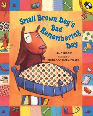 Small Brown Dogs Bad Remembering Day  by  Mike Gibbie