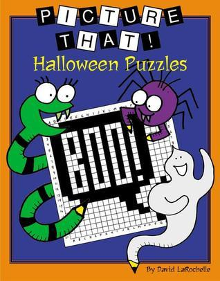 Picture That!: Halloween Puzzles  by  David LaRochelle